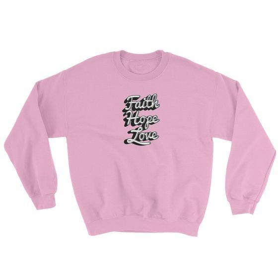 Faith Hope Love Sweatshirt AD01