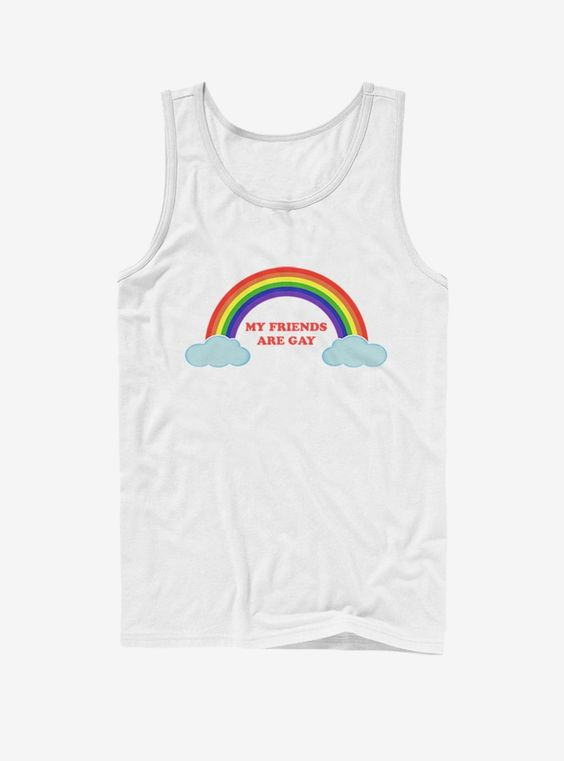 My Friends Are Gay Tank Top EM01