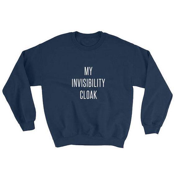 My Invisibility Cloak Sweatshirt AD01