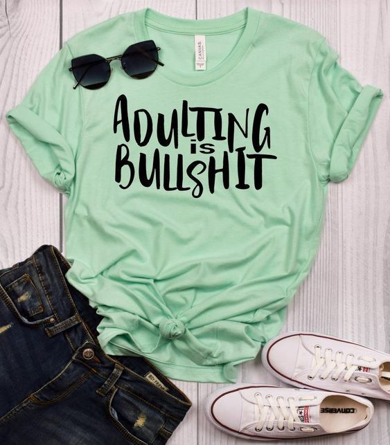Adulting is Bullshit tshirt FD