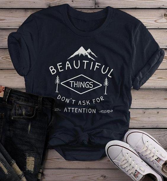 Beautiful Things Do Not Ask T-shirt AI01
