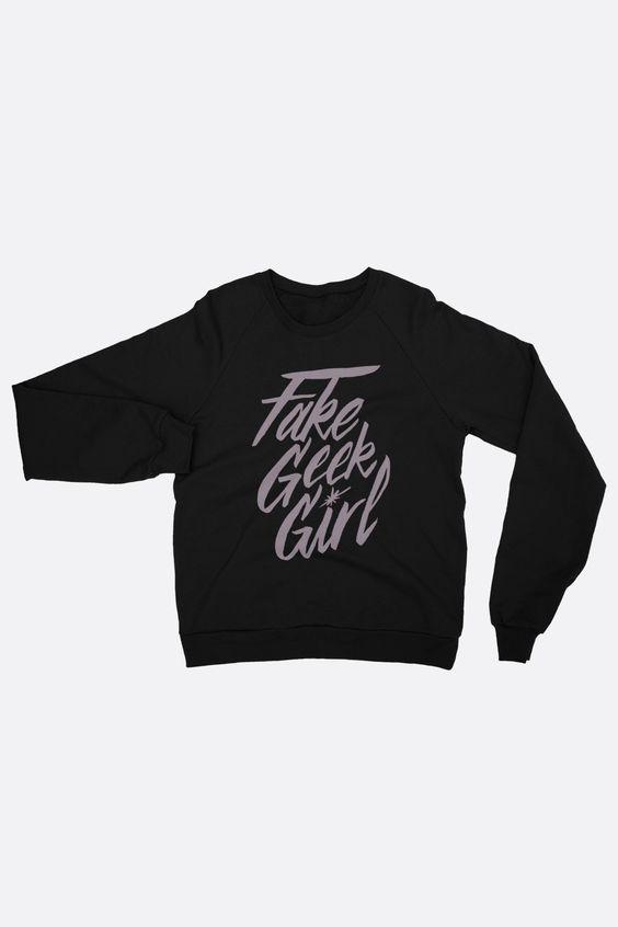 Fake Geek Girl Sweatshirt FD