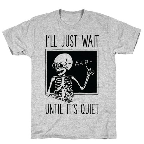I'll just wait until it's quiet Tshirt FD31
