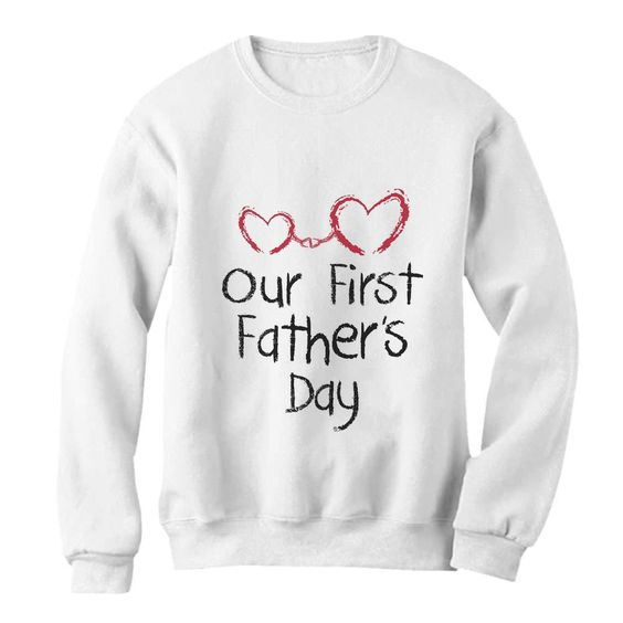 Our First Father's Day Sweatshirt AZ01
