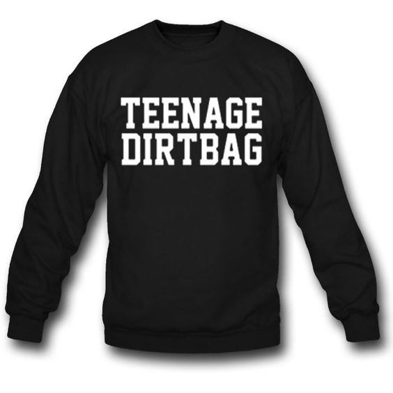 Teenage Dirtbag Sweatshirt AV01
