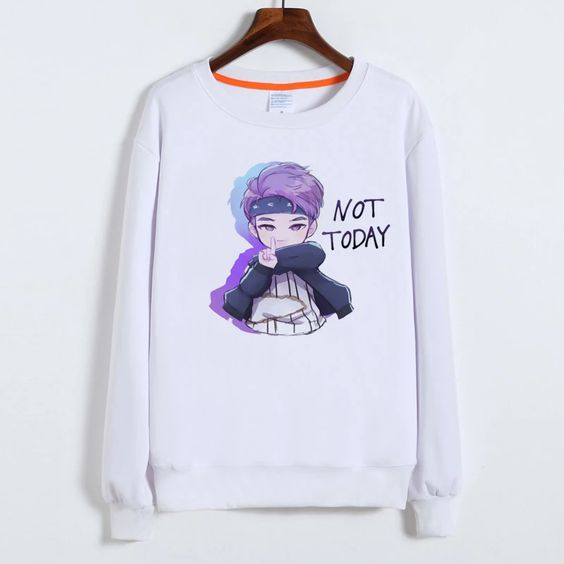 BTS Not Today Sweatshirt AZ30N