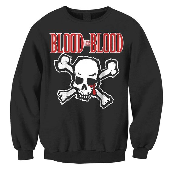 Blood For Blood Sweatshirt EM30N