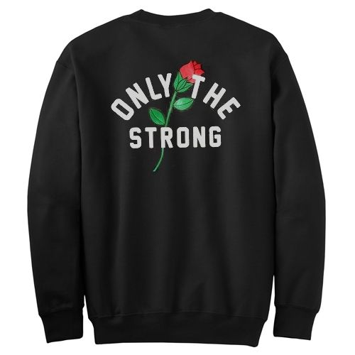 Only The Strong Sweatshirt EM30N