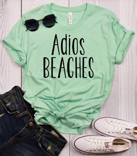 Adios Beaches t shirt AR21D
