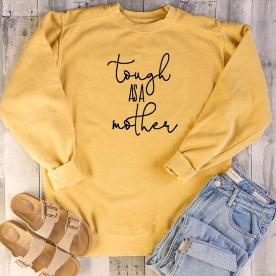 Tough As Mother Sweatshirt AZ5D