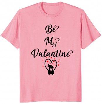 Be My Valentine T-Shirt DL14J0