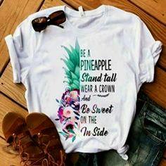 Be Like Pineapple Tshirt EL1F0