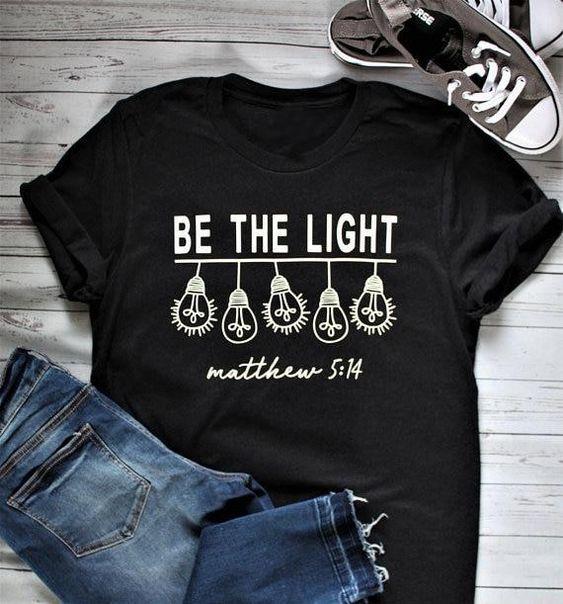 Be The Light T Shirt SP16M0