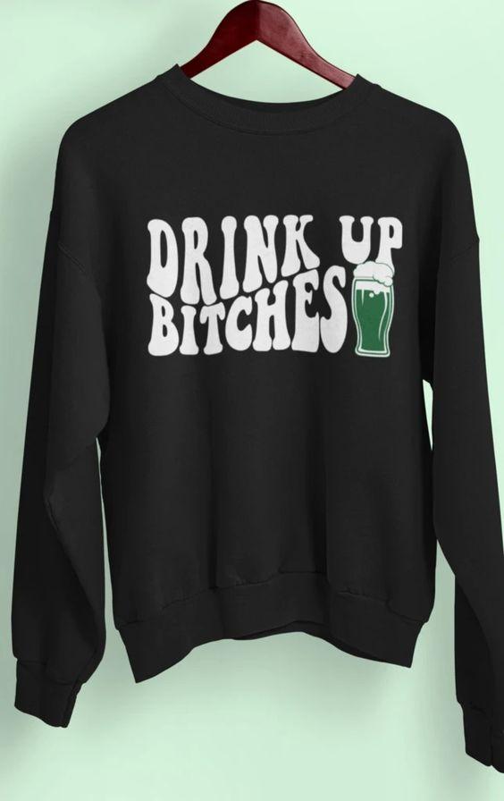 Drink Up Bitches Sweatshirt DF24M0