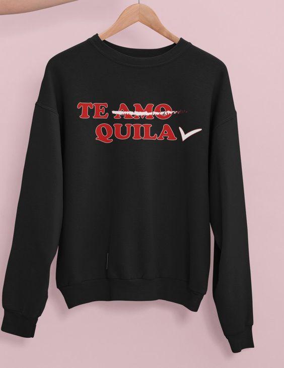 Te Amo Tequila Sweatshirt DF24M0