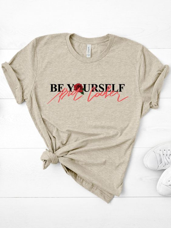 Be Yourself But Cooler Tshirt ZL9A0