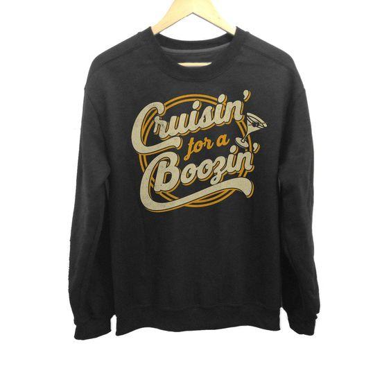 Cruisin' for a Boozin' Sweatshirt SR7JL0
