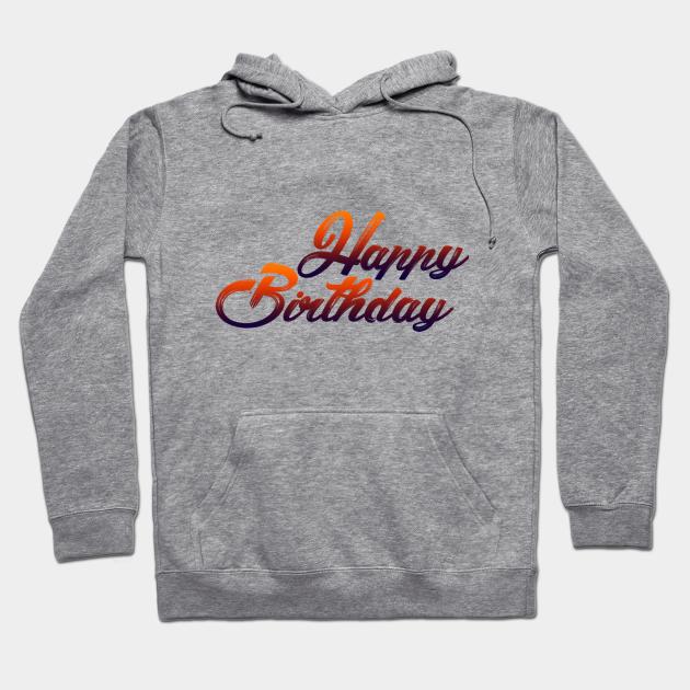 Happy birthday Hoodie SR10N0