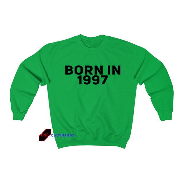 Born In 1997 Sweatshirt SY27JN1