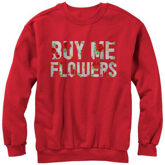 Buy Me Flowers Sweatshirt EL22F1