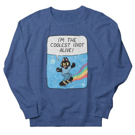 Coolest idiot Sweatshirt NT17F1