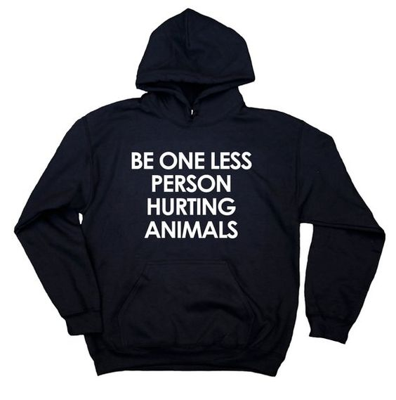 Be One Less Person Hoodie IM19A1