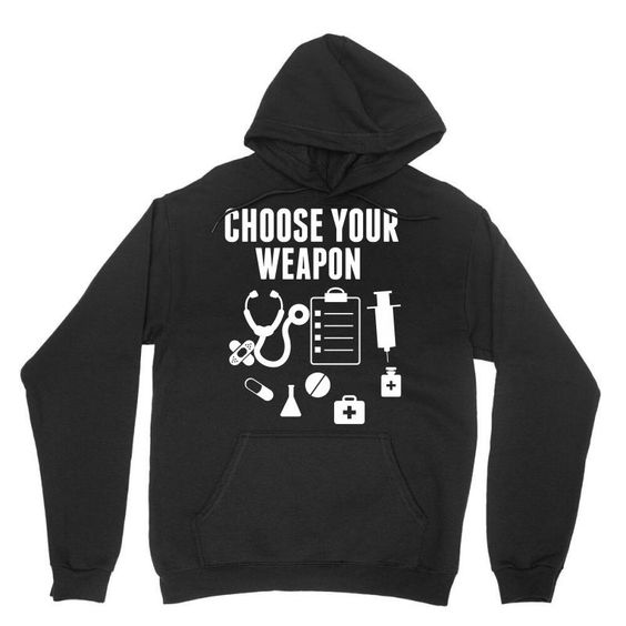 Choose Your Weapon Hoodie PU22A1