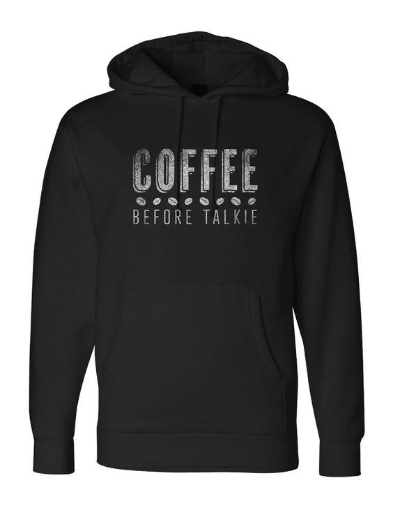 Coffee Before Talkie Hoodie PU22A1