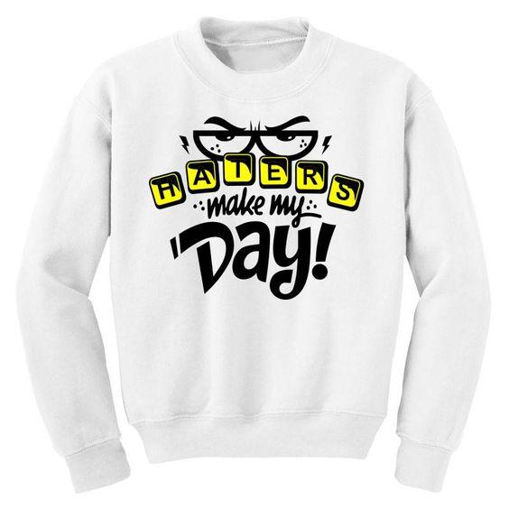 Make My Day Sweatshirt SD21M1